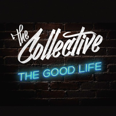 The Collective The Good Life