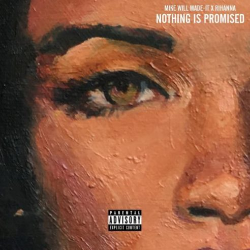 Mike-Will-Made-It-x-Rihanna-Nothing-is-Promised-495x495