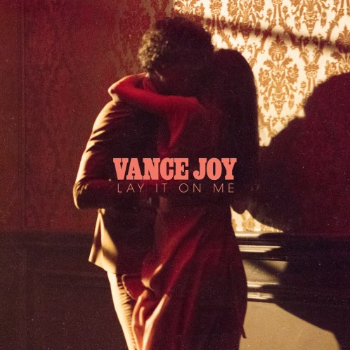 Lay-It-On-Me-Vance-Joy-1.jpg