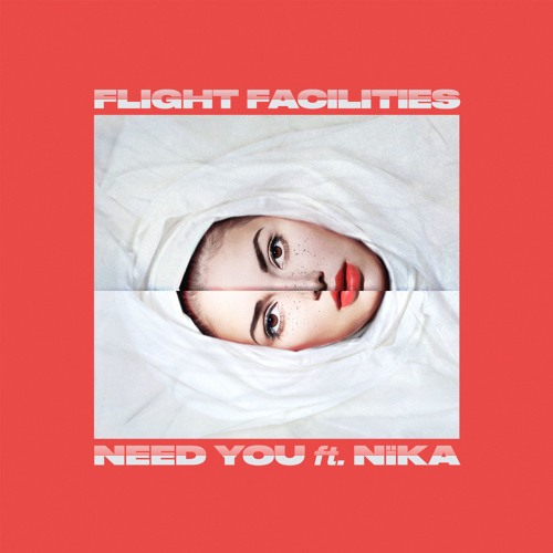 flight+facilities+ft+nika+-+need+you