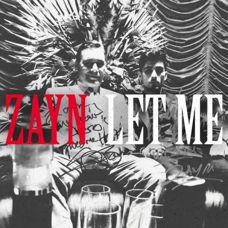ZAYN - Let Me