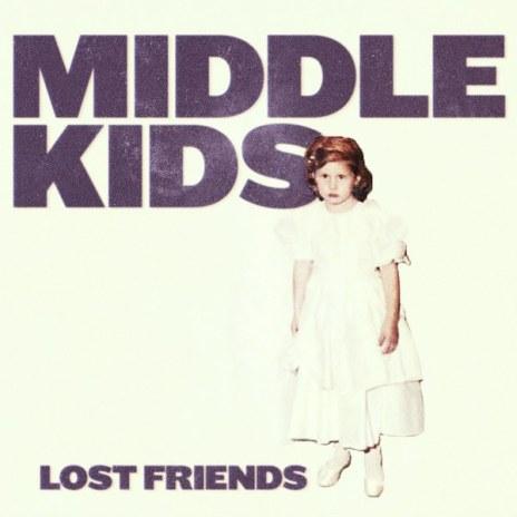 Middle Kids- Lost Friends